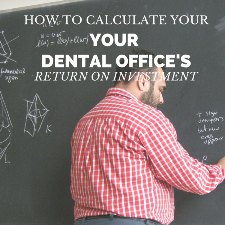 how-to-calculate-your-dental-offices-return-on-investment-roi.png